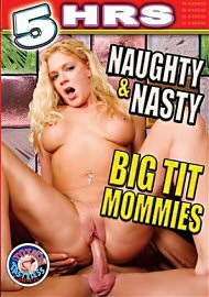 Naughty & Nasty Big Tit Mommies - 5 Hours (143280.1)